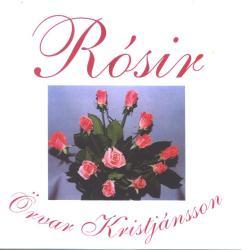 Örvar Kristjánsson - Rósir