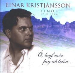 Einar Kristjánsson - Ó leyf mér þig að leiða