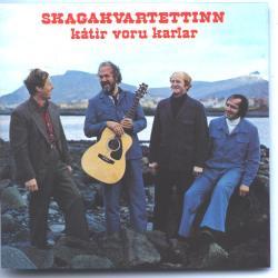Skagakvartettinn - Kátir voru karla
