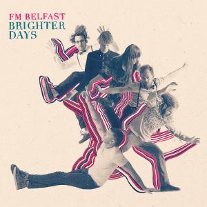 FM belfast - Brighter days