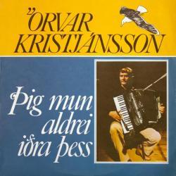 Örvar Kristjánsson - Þig mun aldrei iðra þess