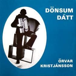 Örvar Kristjánsson - Dönsum dátt