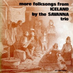 Savanna tríóið - More folksongs from Iceland
