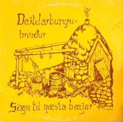 Deildarbungubræður - Saga til næsta bæjar 21