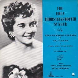 Erla Þorsteins - Frú Erla Thorsteinsdottir syngur Síðan er söngur... ofl