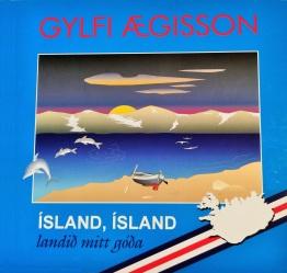 Gylfi Ægisson - Ísland Ísland