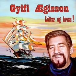 Gylfi Ægisson - Léttur og hress