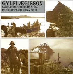 Gylfi Ægisson - syngur um forfeðurna...