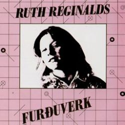 Ruth Reginalds - Furðuverk