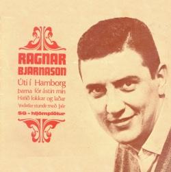 Ragnar Bjarnason - Úti í Hamborg o.fl.