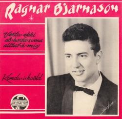 Ragnar Bjarnason - Komdu í kvöld ofl