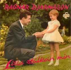 Ragnar Bjarnason - Litla stúlkan mín ofl.