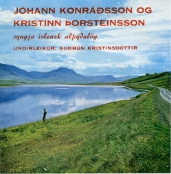 Jóhann Konráðsson og Kristinn Þorsteinsson - syngja íslensk alþýðulög
